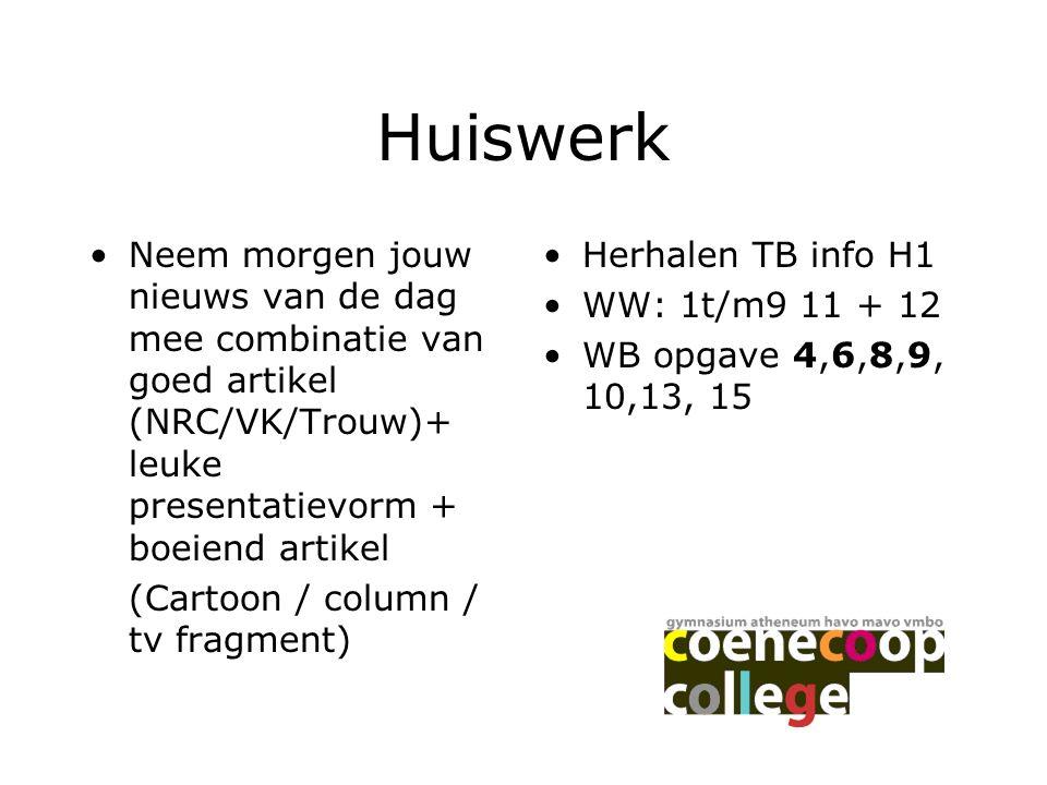 Huiswerk Neem morgen jouw nieuws van de dag mee combinatie van goed artikel (NRC/VK/Trouw)+ leuke presentatievorm + boeiend artikel.