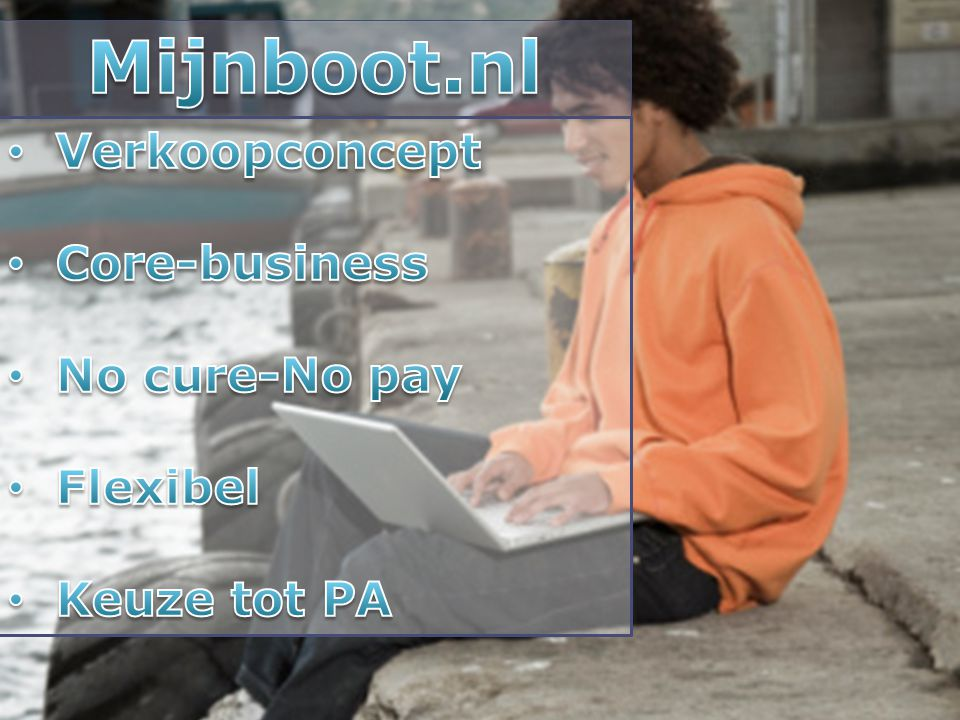 Mijnboot.nl Verkoopconcept Core-business No cure-No pay Flexibel