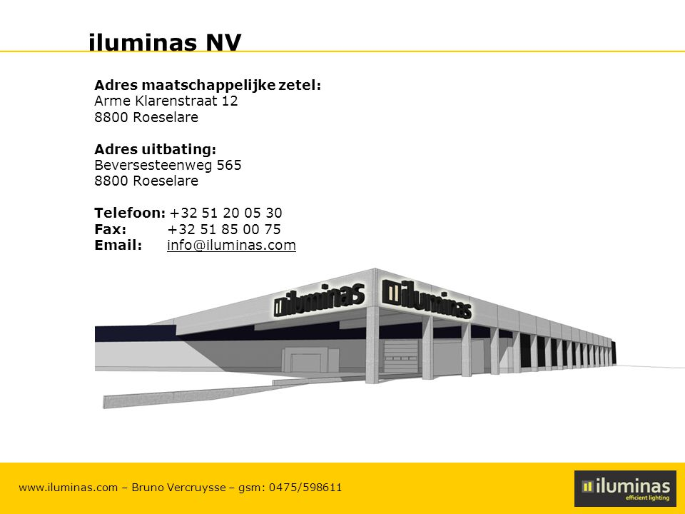 iluminas NV Adres maatschappelijke zetel: Arme Klarenstraat 12