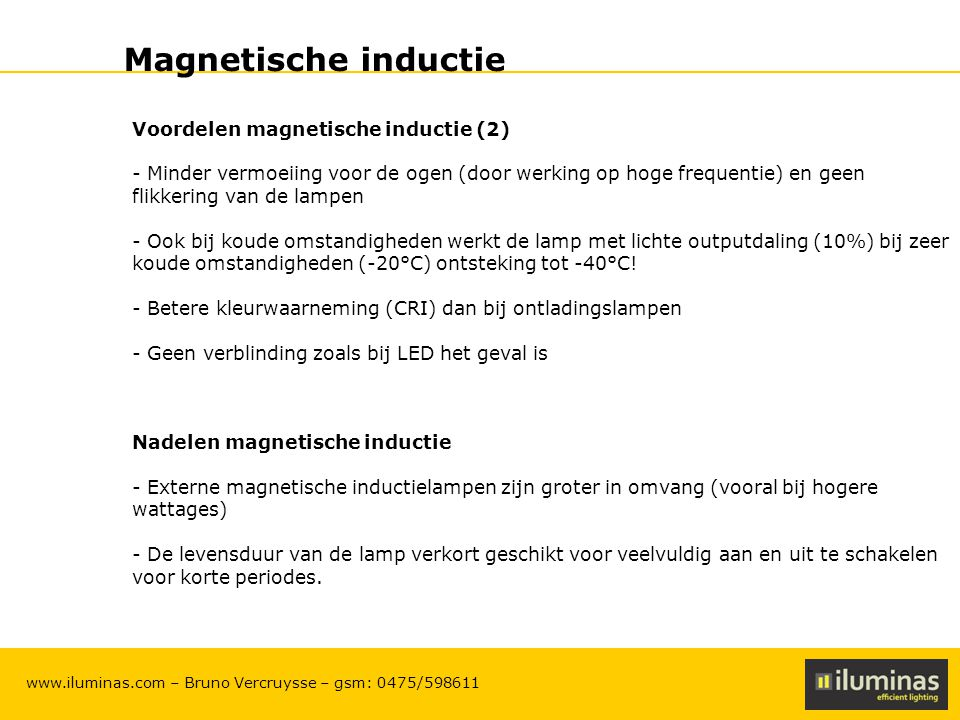 Magnetische inductie Voordelen magnetische inductie (2)