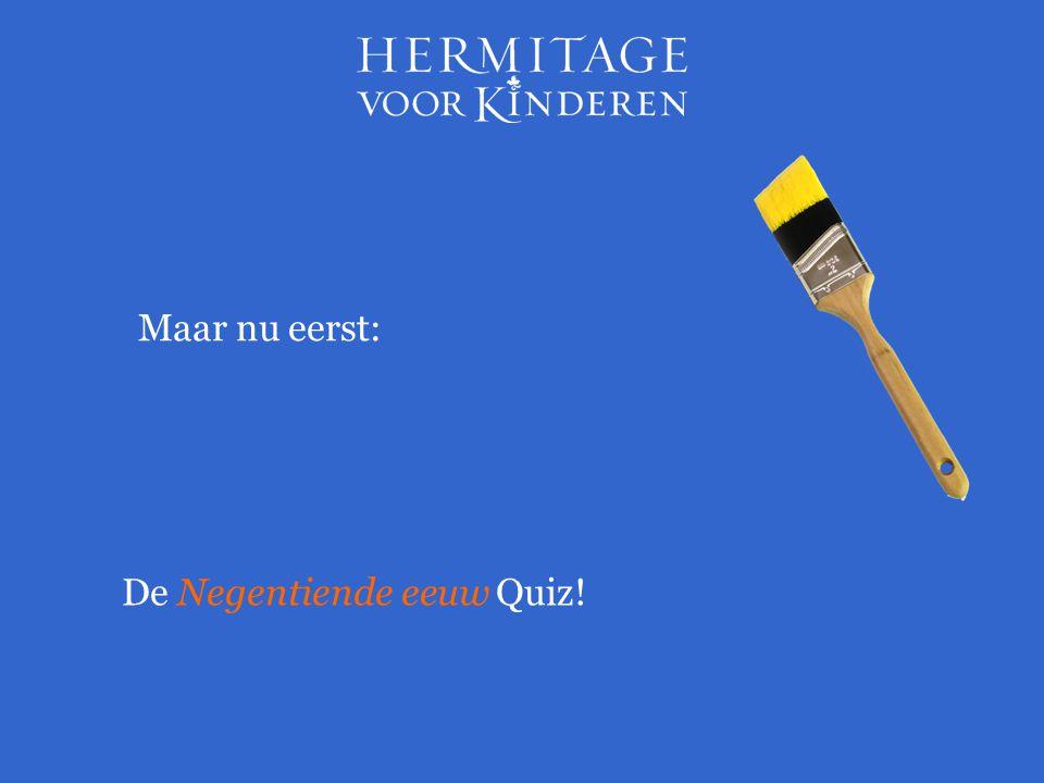 Maar nu eerst: De Negentiende eeuw Quiz!
