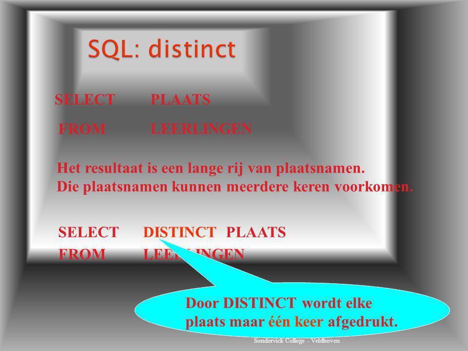 SQL: distinct SELECT PLAATS FROM LEERLINGEN