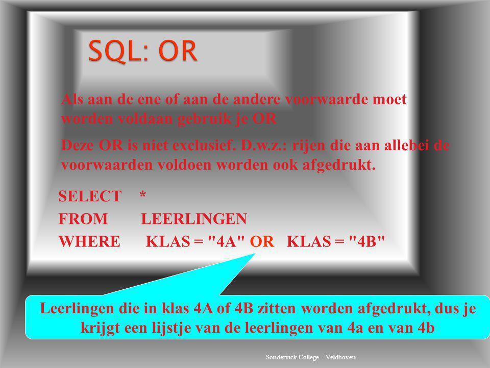 SQL: OR Als aan de ene of aan de andere voorwaarde moet worden voldaan gebruik je OR.