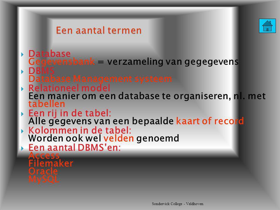Een aantal termen Database Gegevensbank = verzameling van gegegevens