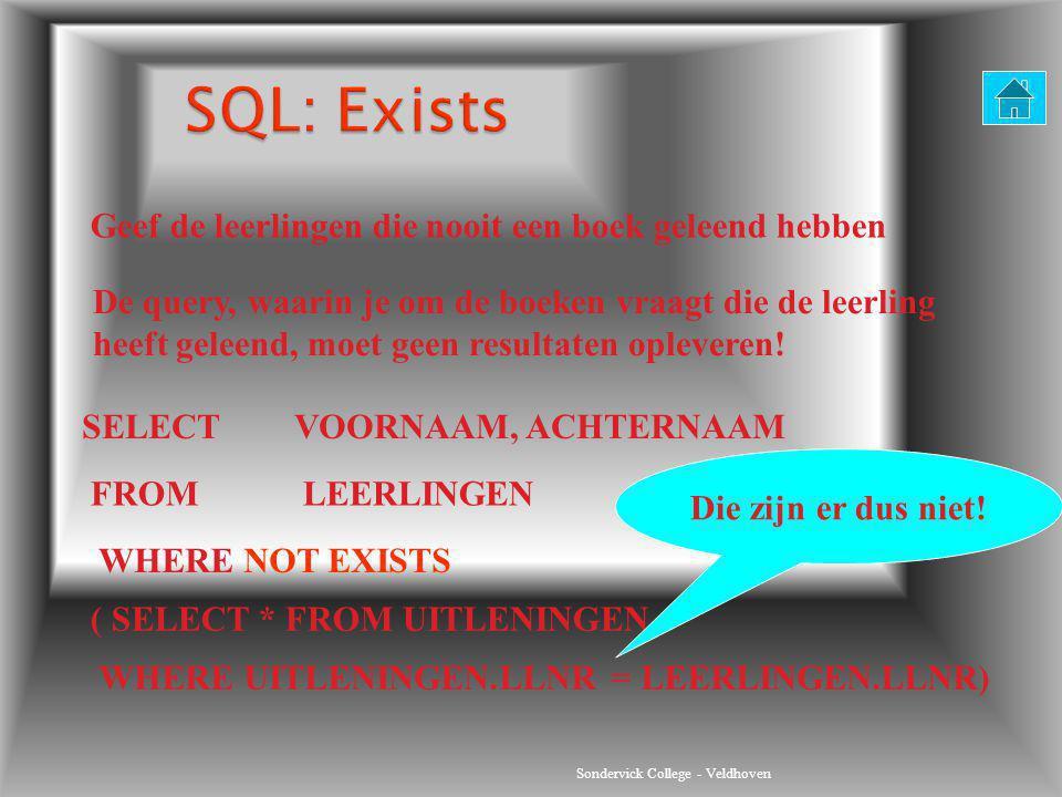 SQL: Exists Geef de leerlingen die nooit een boek geleend hebben