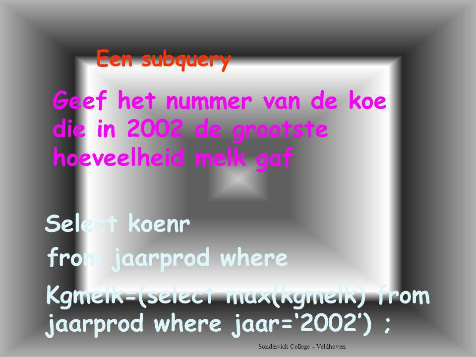 Kgmelk=(select max(kgmelk) from jaarprod where jaar='2002') ;