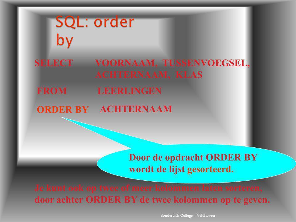 SQL: order by SELECT VOORNAAM, TUSSENVOEGSEL, ACHTERNAAM, KLAS FROM