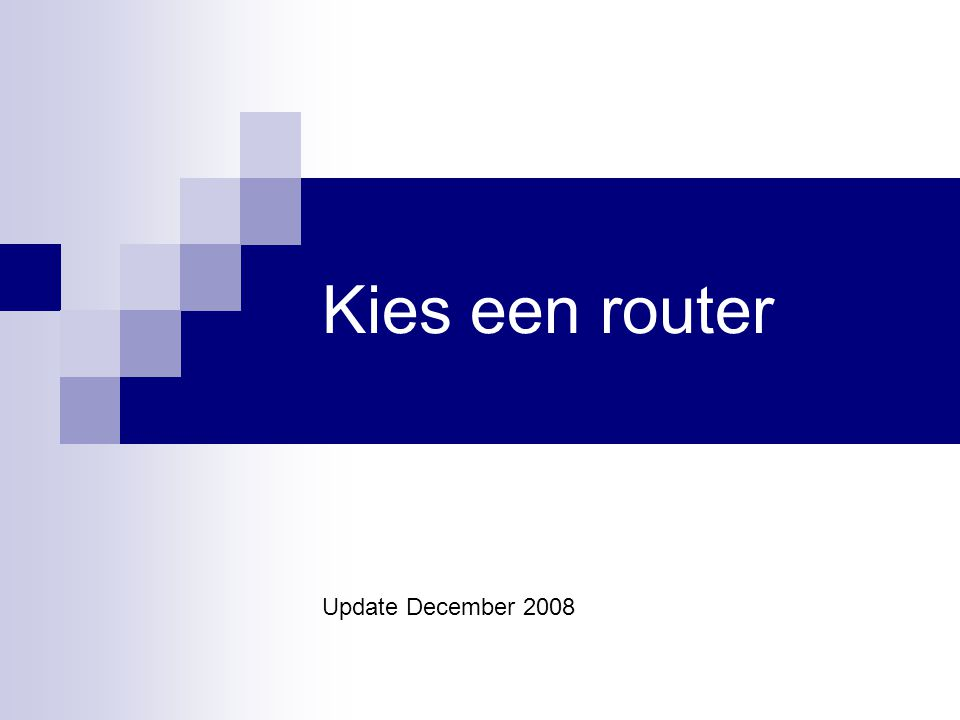 Kies een router Update December 2008