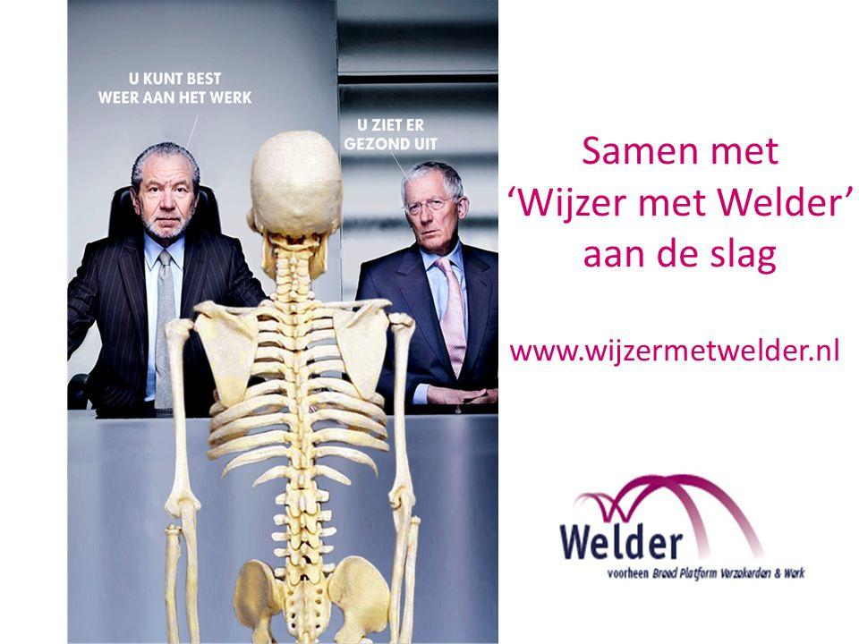 Samen met 'Wijzer met Welder' aan de slag www.wijzermetwelder.nl