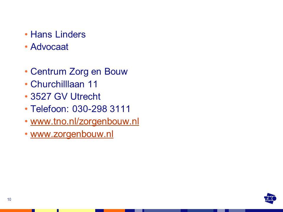 Hans Linders Advocaat. Centrum Zorg en Bouw. Churchilllaan 11. 3527 GV Utrecht. Telefoon: 030-298 3111.