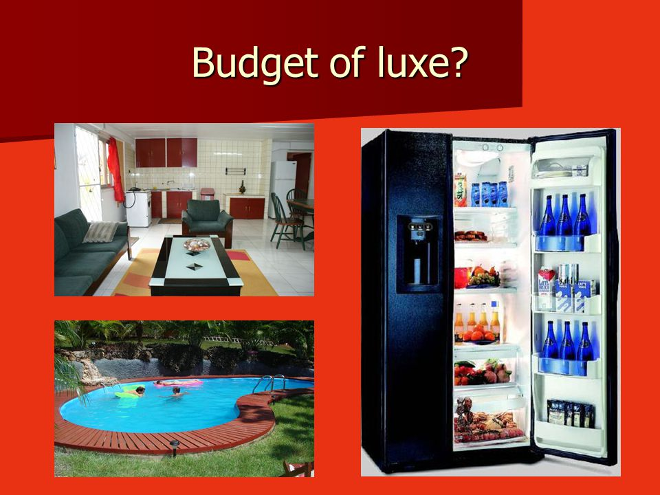 Budget of luxe