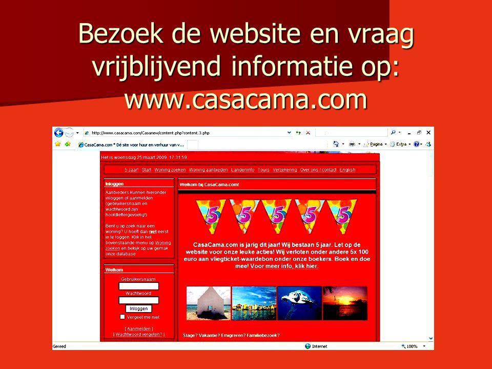Bezoek de website en vraag vrijblijvend informatie op: www. casacama