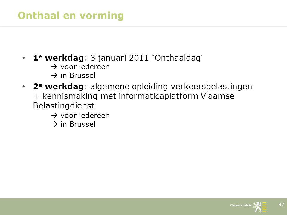 Onthaal en vorming 1e werkdag: 3 januari 2011 Onthaaldag  voor iedereen  in Brussel.