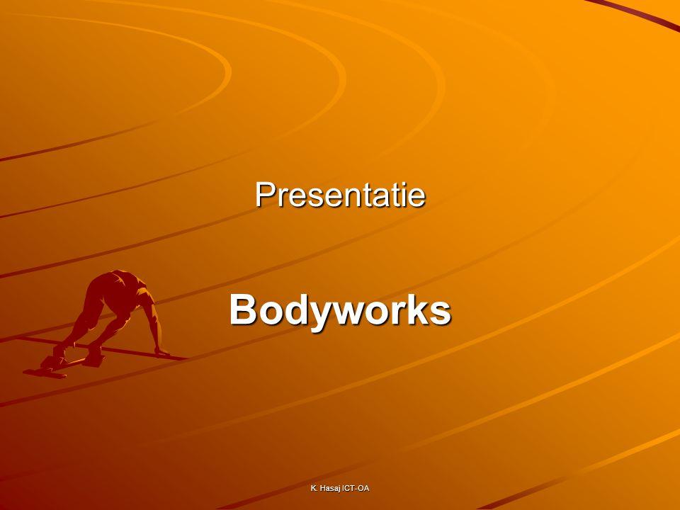 Bodyworks K. Hasaj ICT-OA