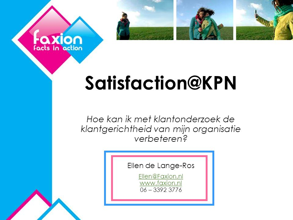 Ellen@Faxion.nl www.faxion.nl 06 – 3392 3776