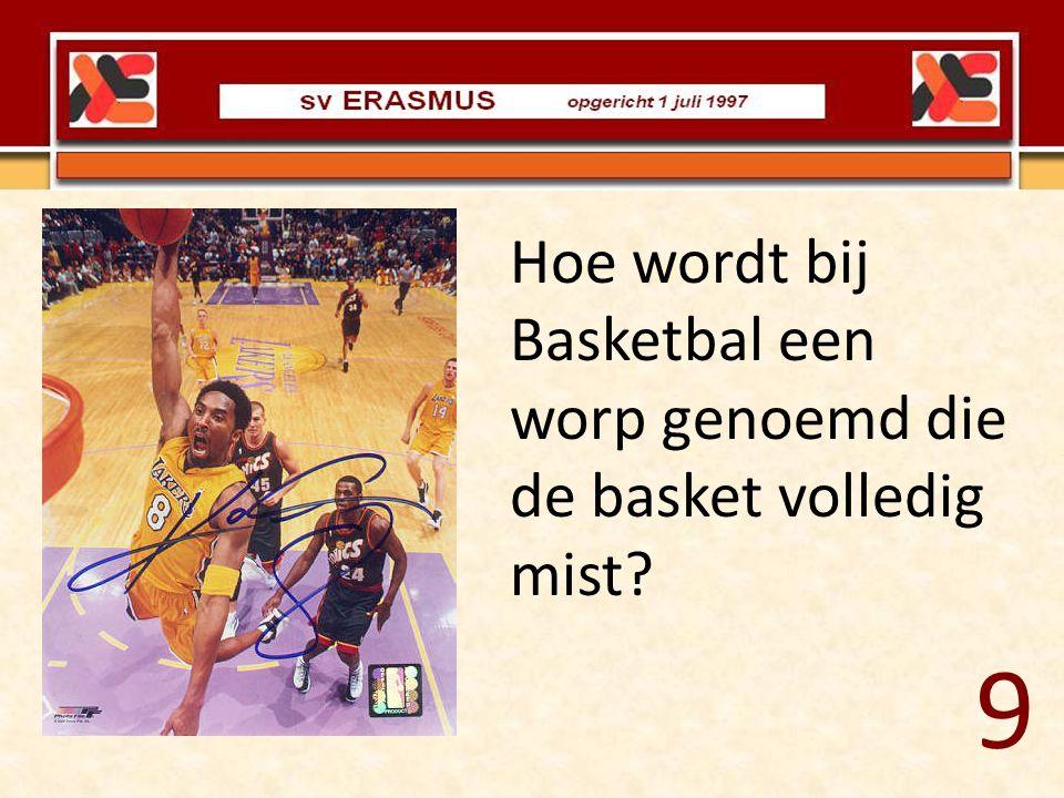 Hoe wordt bij Basketbal een worp genoemd die de basket volledig mist
