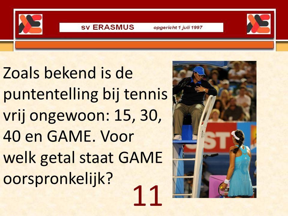 Zoals bekend is de puntentelling bij tennis vrij ongewoon: 15, 30, 40 en GAME. Voor welk getal staat GAME oorspronkelijk