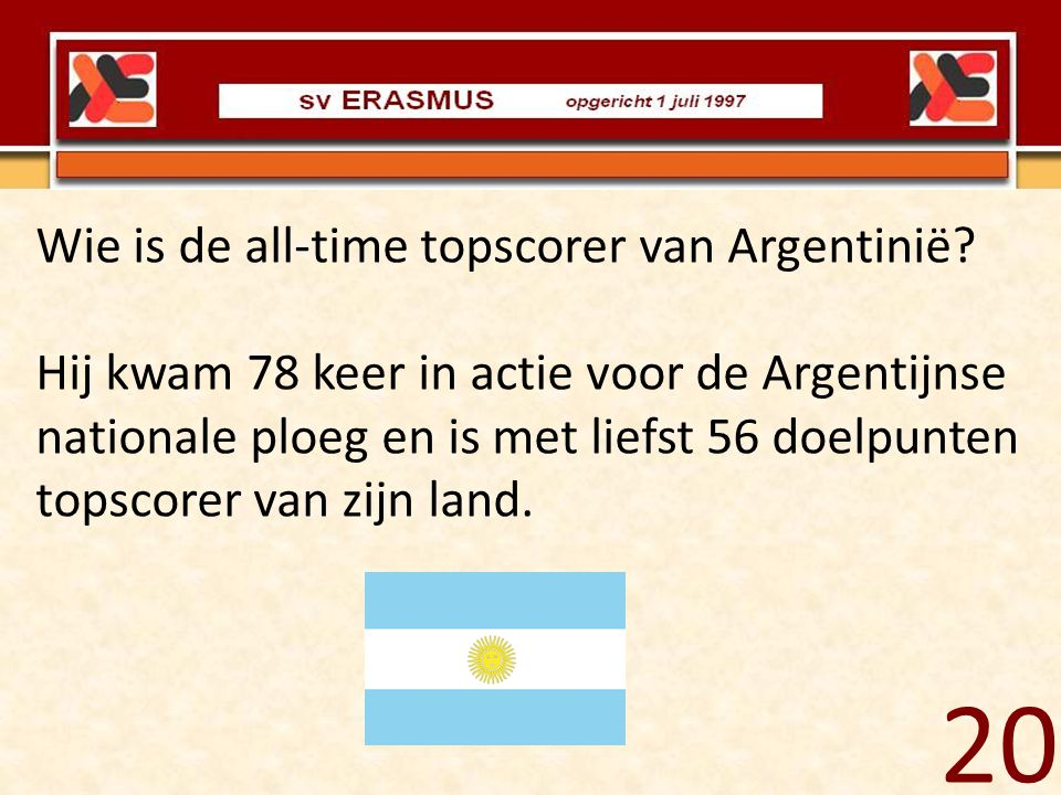 20 Wie is de all-time topscorer van Argentinië