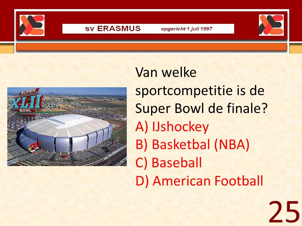 25 Van welke sportcompetitie is de Super Bowl de finale IJshockey