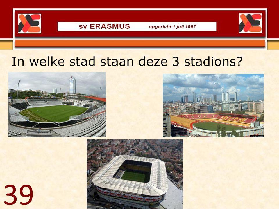 In welke stad staan deze 3 stadions