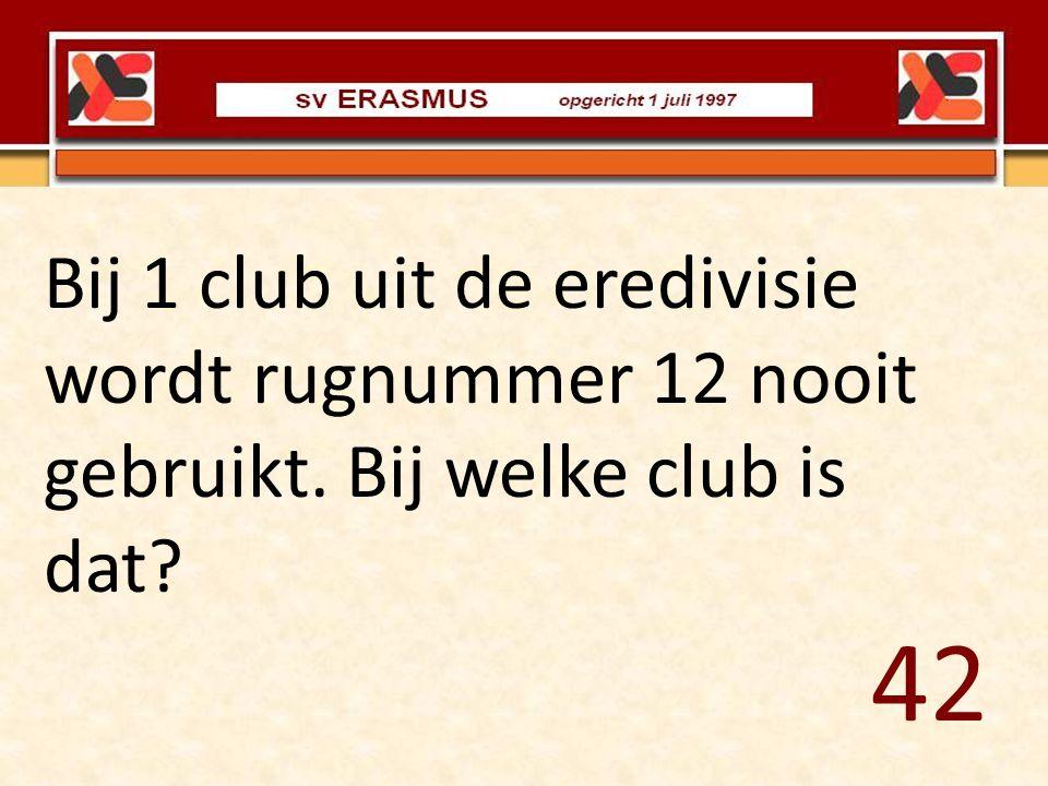 Bij 1 club uit de eredivisie wordt rugnummer 12 nooit gebruikt