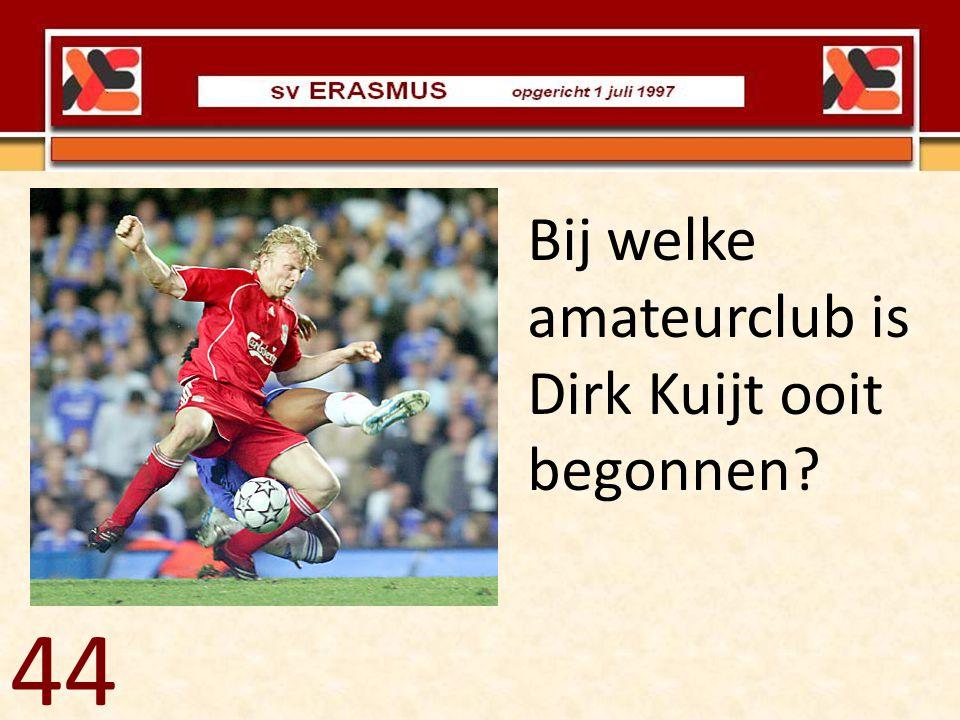 Bij welke amateurclub is Dirk Kuijt ooit begonnen