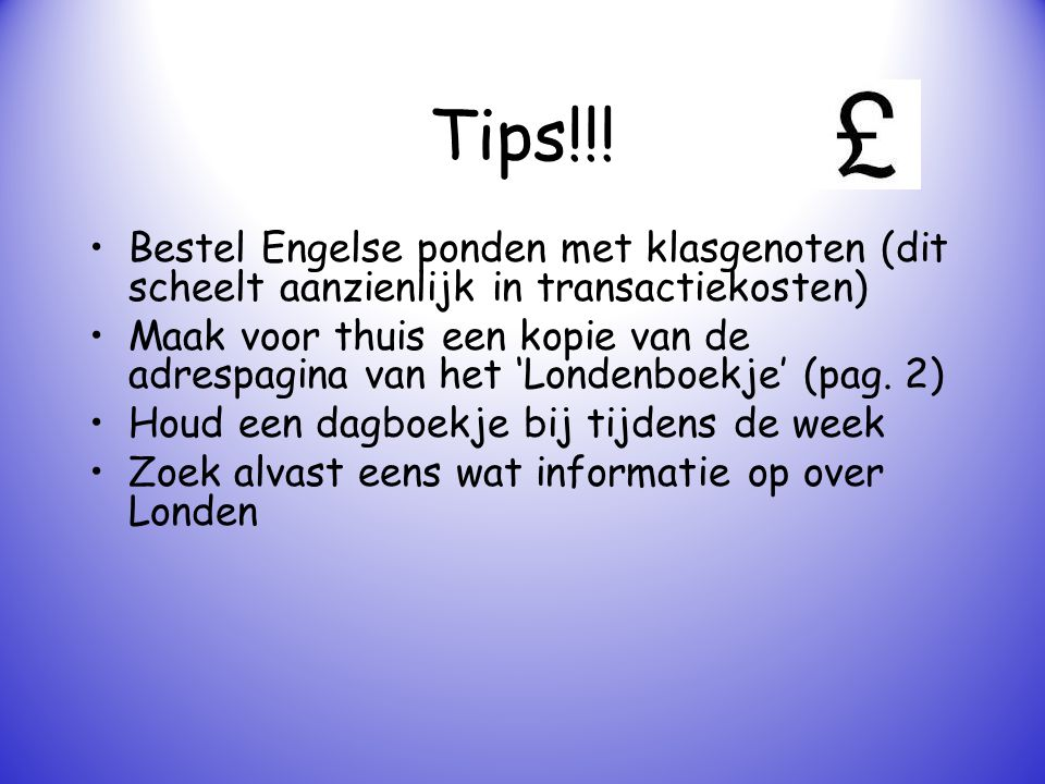 Tips!!! Bestel Engelse ponden met klasgenoten (dit scheelt aanzienlijk in transactiekosten)