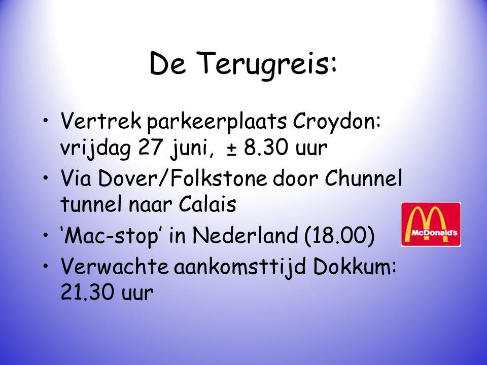 De Terugreis: Vertrek parkeerplaats Croydon: vrijdag 27 juni, ± 8.30 uur. Via Dover/Folkstone door Chunnel tunnel naar Calais.