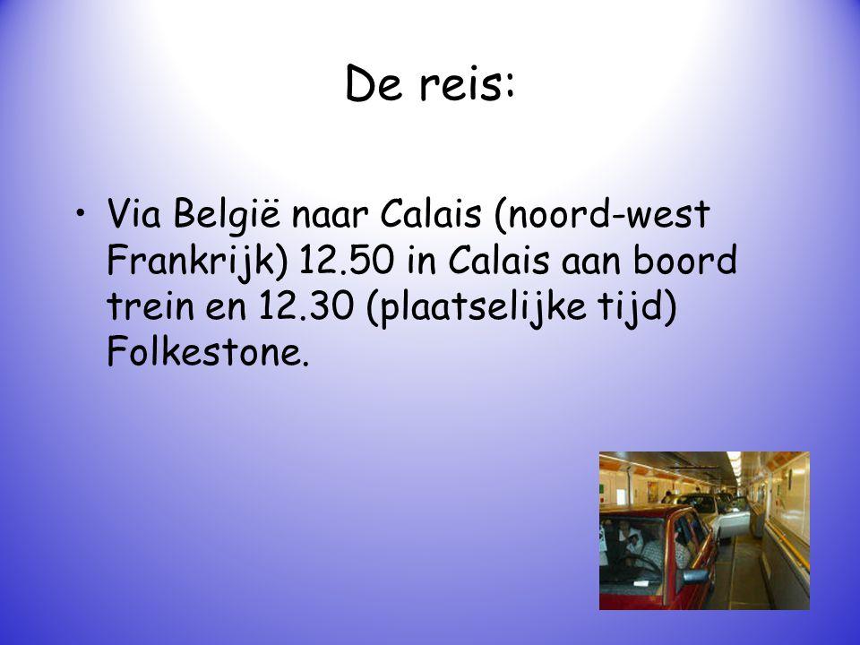De reis: Via België naar Calais (noord-west Frankrijk) 12.50 in Calais aan boord trein en 12.30 (plaatselijke tijd) Folkestone.