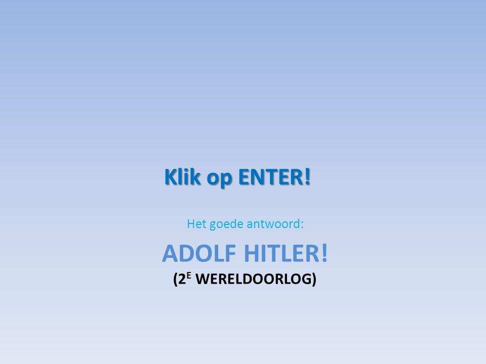 Adolf hitler! (2e wereldoorlog)