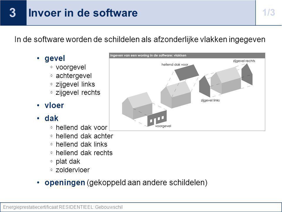 3 Invoer in de software. 1/3. In de software worden de schildelen als afzonderlijke vlakken ingegeven.