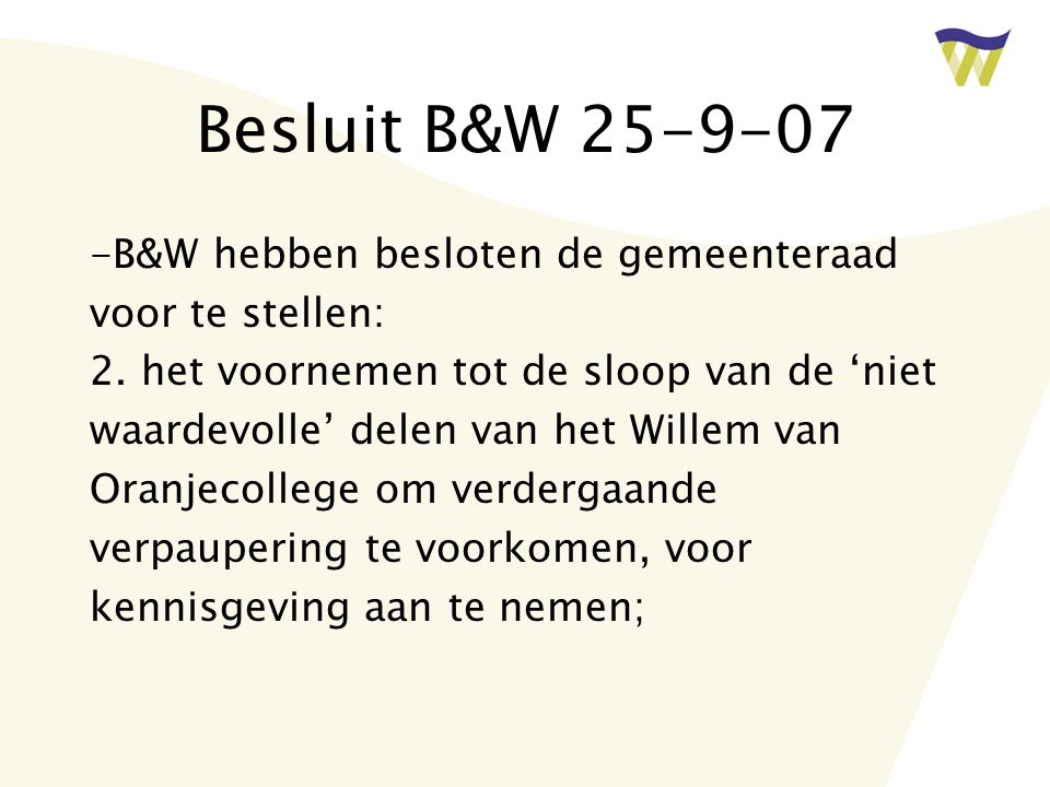 Besluit B&W 25-9-07 -B&W hebben besloten de gemeenteraad