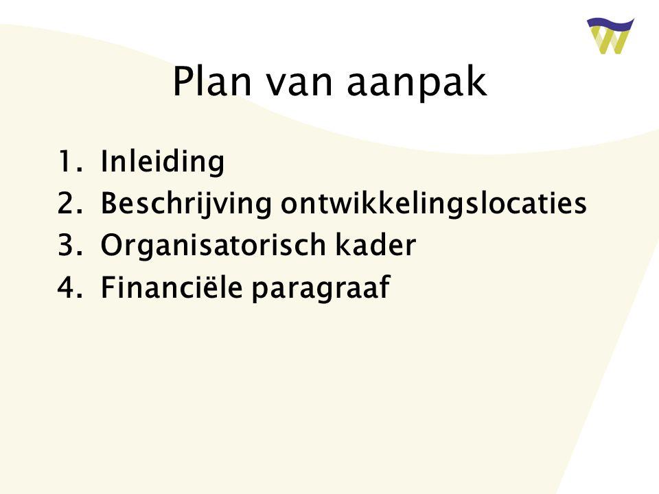 Plan van aanpak Inleiding Beschrijving ontwikkelingslocaties