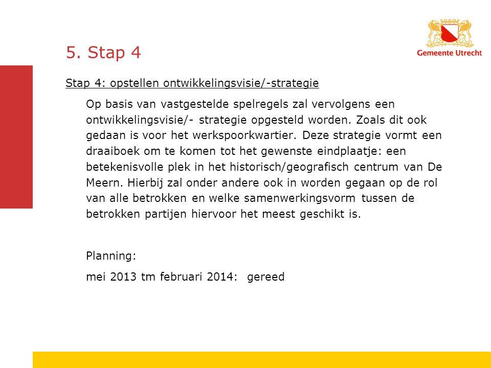 5. Stap 4 Stap 4: opstellen ontwikkelingsvisie/-strategie