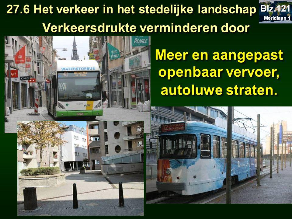 Verkeersdrukte verminderen door Meer en aangepast openbaar vervoer,