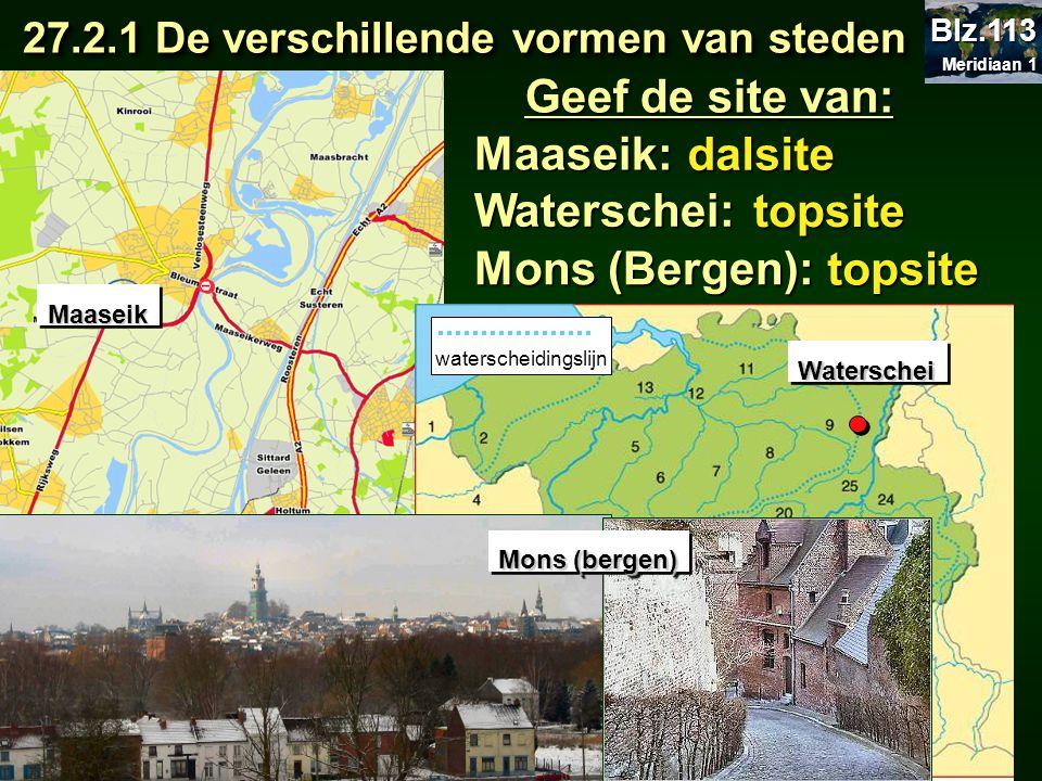 Geef de site van: Maaseik: dalsite Waterschei: topsite Mons (Bergen):