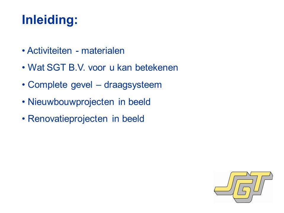 Inleiding: Activiteiten - materialen Wat SGT B.V. voor u kan betekenen