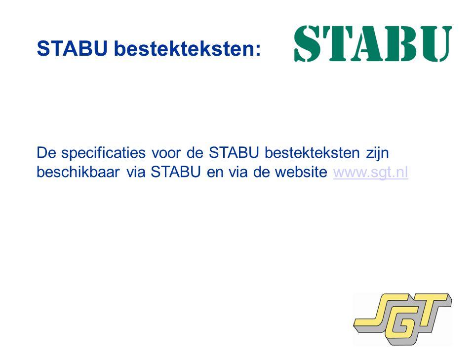 STABU bestekteksten: De specificaties voor de STABU bestekteksten zijn beschikbaar via STABU en via de website www.sgt.nl.
