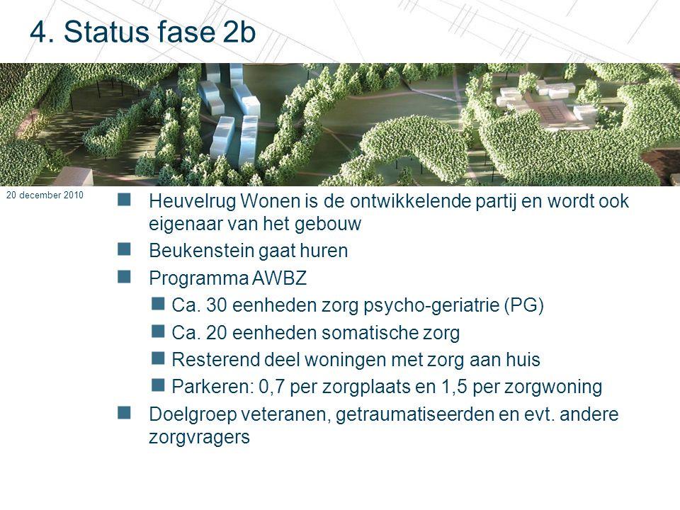 4. Status fase 2b Heuvelrug Wonen is de ontwikkelende partij en wordt ook eigenaar van het gebouw. Beukenstein gaat huren.