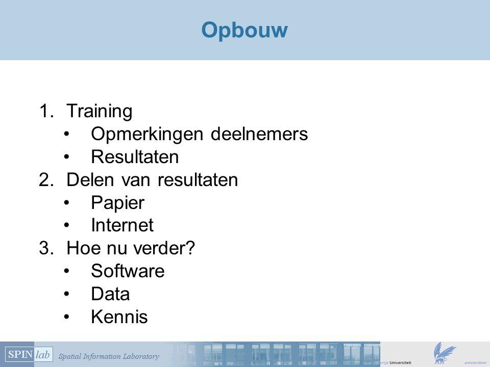 Opbouw Training Opmerkingen deelnemers Resultaten Delen van resultaten