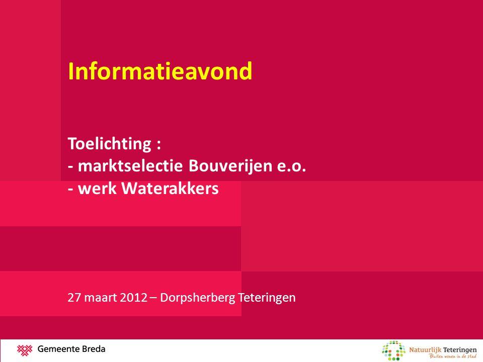 Informatieavond Toelichting : - marktselectie Bouverijen e.o.