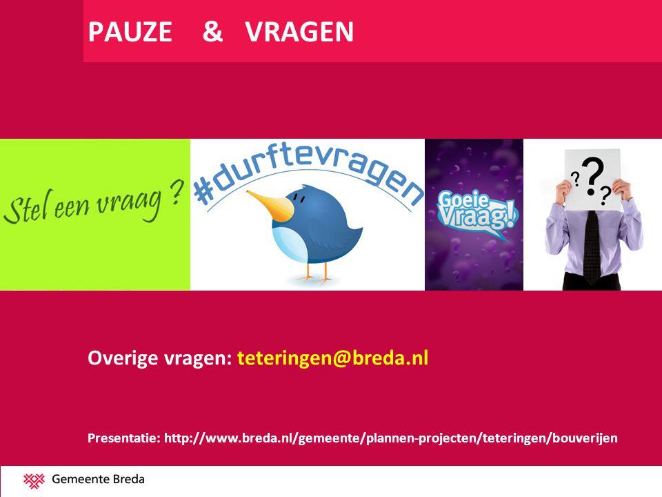 PAUZE & VRAGEN Overige vragen: teteringen@breda.nl