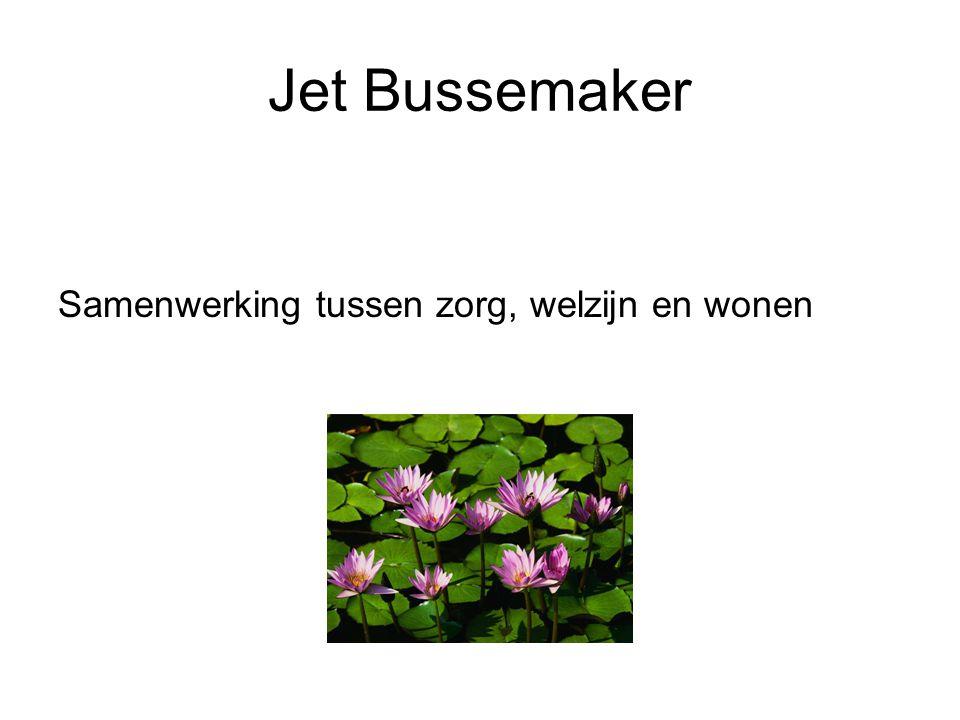 Jet Bussemaker Samenwerking tussen zorg, welzijn en wonen