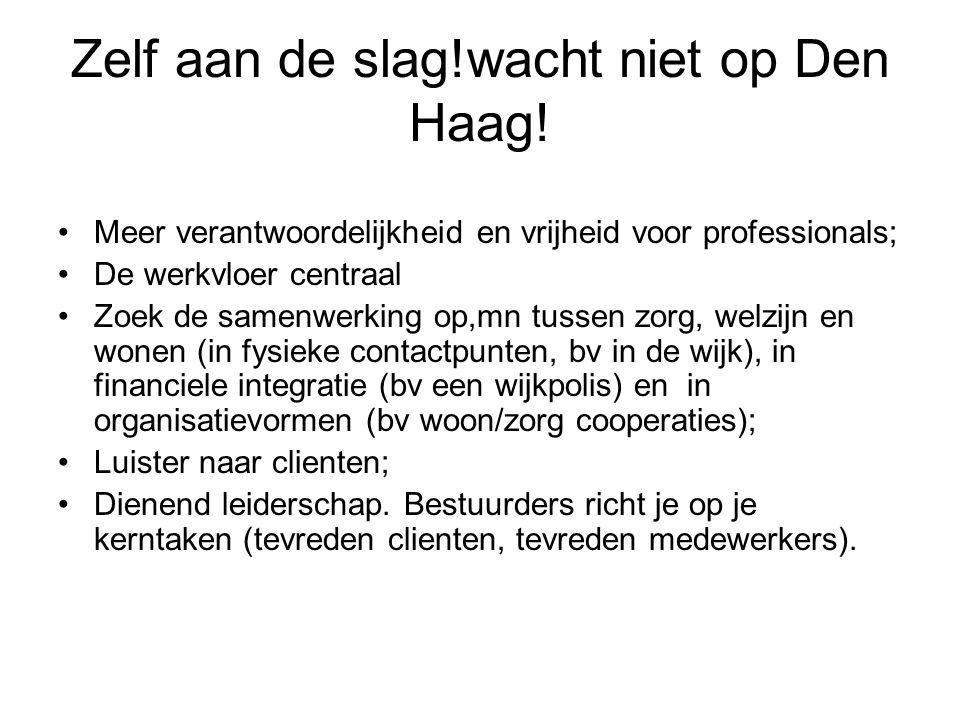 Zelf aan de slag!wacht niet op Den Haag!