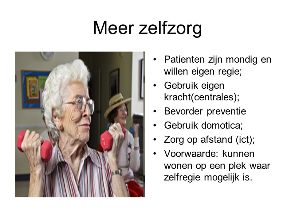 Meer zelfzorg Patienten zijn mondig en willen eigen regie;