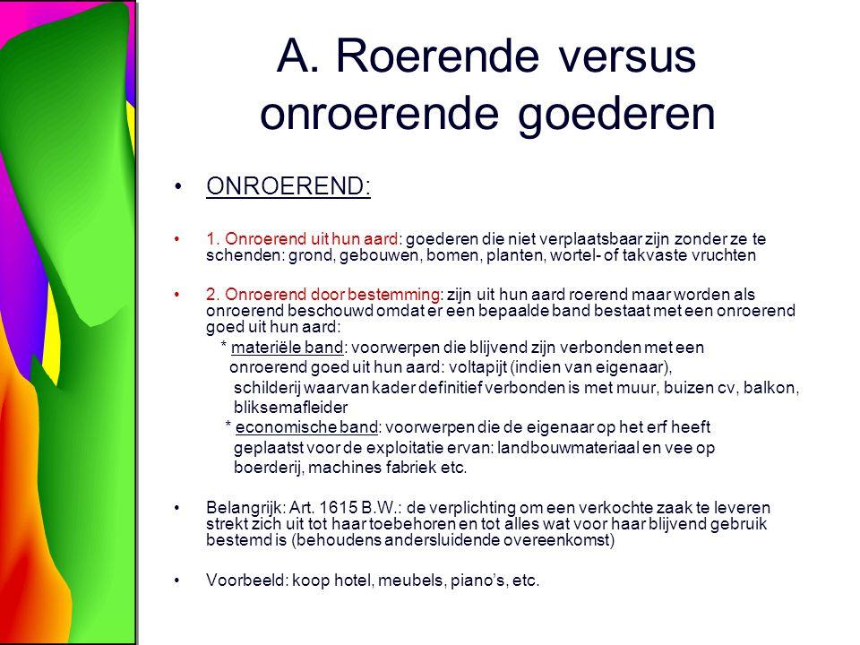 A. Roerende versus onroerende goederen