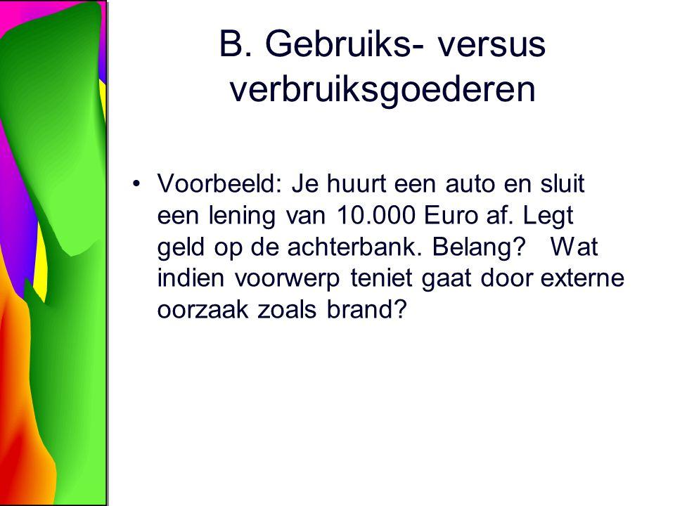 B. Gebruiks- versus verbruiksgoederen