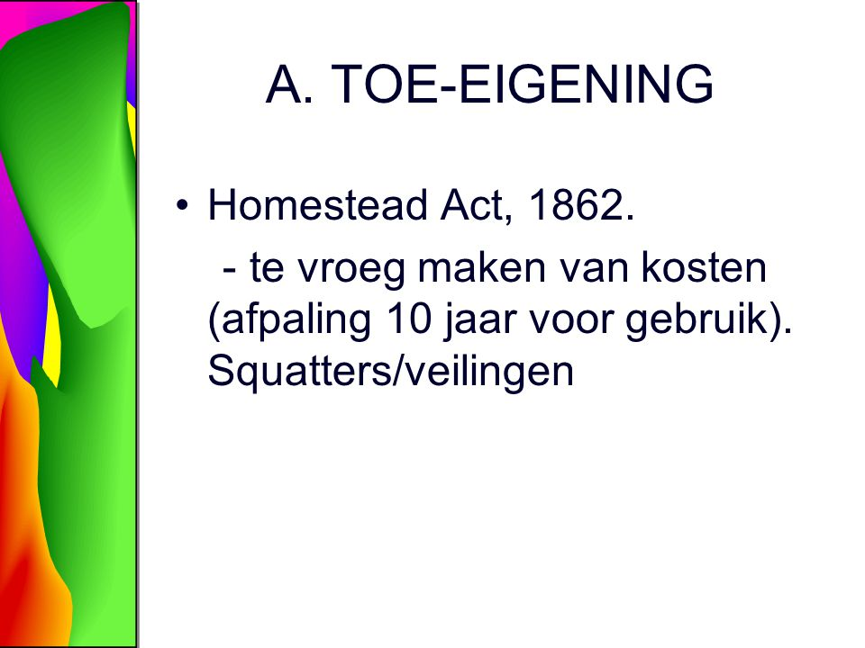 A. TOE-EIGENING Homestead Act, 1862.