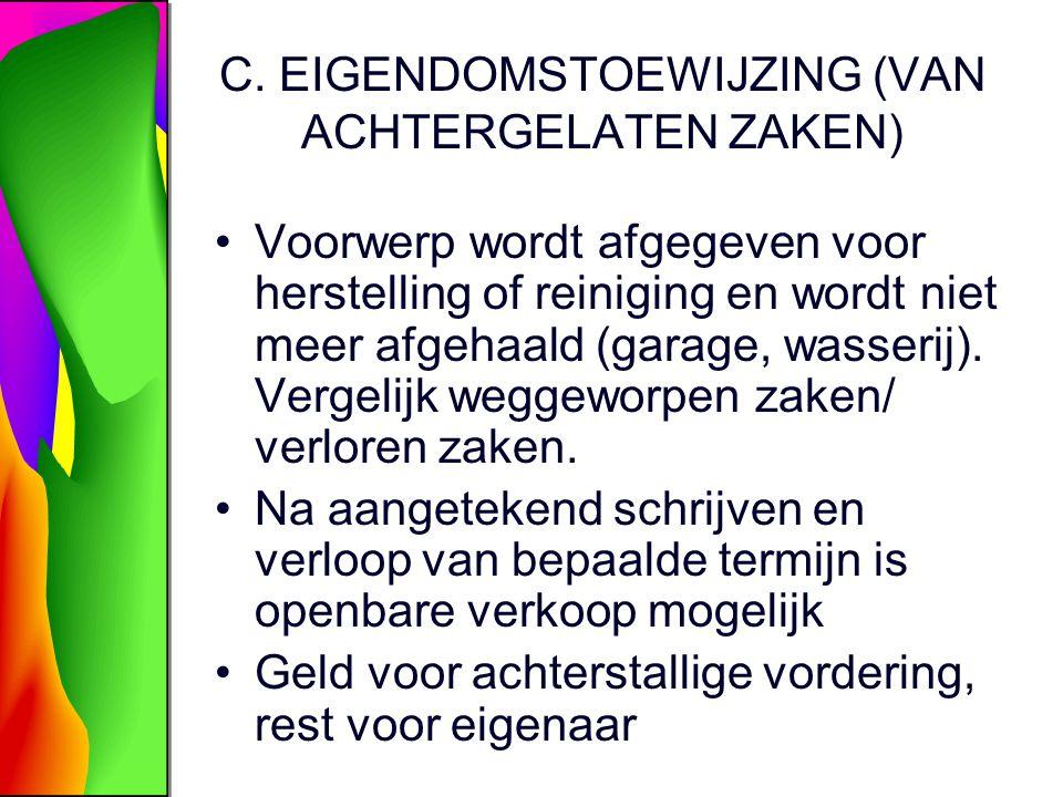 C. EIGENDOMSTOEWIJZING (VAN ACHTERGELATEN ZAKEN)