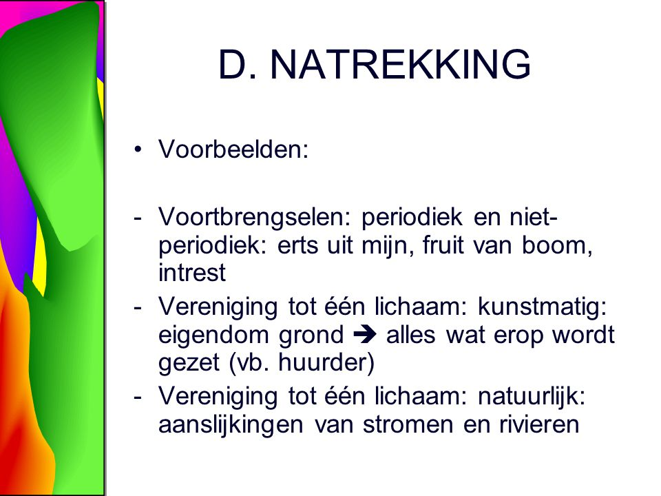 D. NATREKKING Voorbeelden: